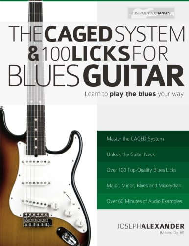 the-caged-system-and-100-licks-for-blues-guitar-learn-to-play-the-blues-your-way