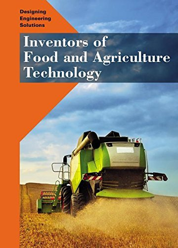 Inventors of Food and Agriculture Technology (Designing Engineering Solutions) by Heather Morrison (2015-08-06)