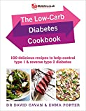 The Low-Carb Diabetes Cookbook: 100 delicious recipes to help control type 1 and reverse type 2 diabetes