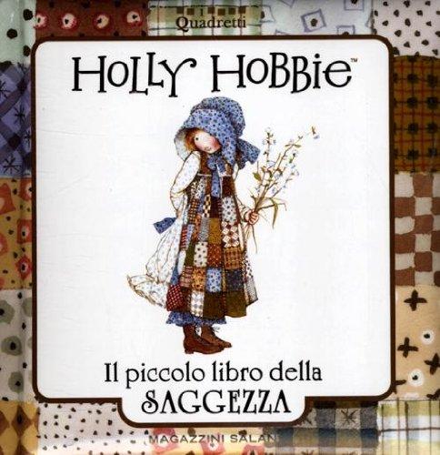 Holly Hobbie. Il piccolo libro della saggezza (I quadretti)