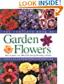 The Complete Book of Garden Flowers: How to Grow Over 300 of the Best Performing Varieties