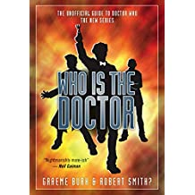 Who Is the Doctor: The Unofficial Guide to Doctor Who: The New Series (English Edition)