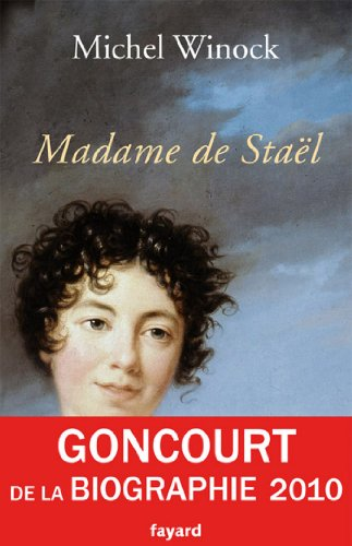 Madame de Staël (Biographies Historiques)