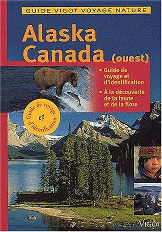 Alaska et Canada. Guide Vigot (Ancien prix Editeur: 12 Euros)