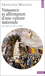 Naissance et affirmation d'une culture nationale. La France de 1815 à 1880