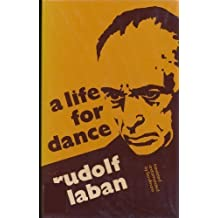Life for Dance: The Autobiography of Rudolf Laban by Laban, Rudolf (1975) Hardcover