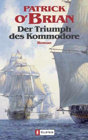 Preisvergleich Produktbild Der Triumph des Kommodore: Roman (Ein Jack-Aubrey-Roman, Band 17)