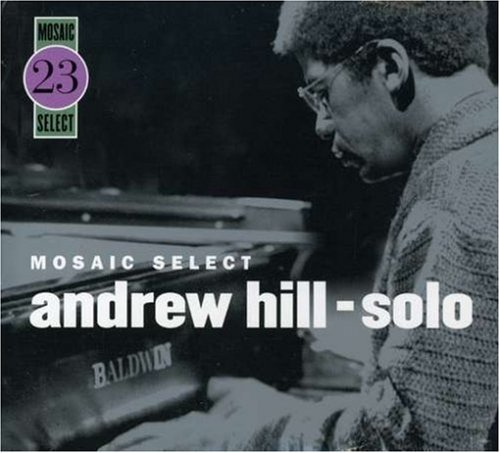 Mosaic Select: Andrew Hill Solo by Andrew Hill