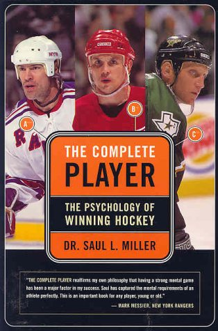 The Complete Player: The Psychology of Winning Hockey
