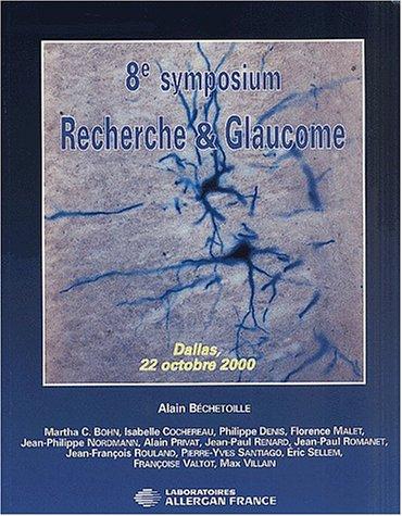 8ème symposium Recherche & Glaucome. Dallas, 22 octobre 2000