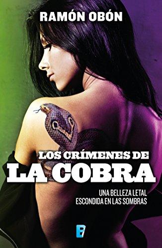 Los crímenes de la cobra: Una belleza letal escondida en las sombras por Ramón Obón