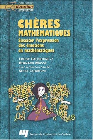 Chères mathématiques. Susciter l'expresssion des émotions en mathématiques