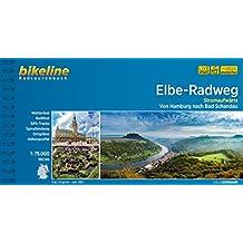Elbe-Radweg / Elbe-Radweg Stromaufwärts: Von Hamburg nach Bad Schandau, 690 km (Bikeline Radtourenbücher)