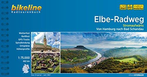Elbe-Radweg / Elbe-Radweg Stromaufwärts: Von Hamburg nach Bad Schandau, 690 km (Bikeline Radtourenbücher) - 690 Bad