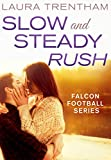 Slow and Steady Rush: Falcon Football Series