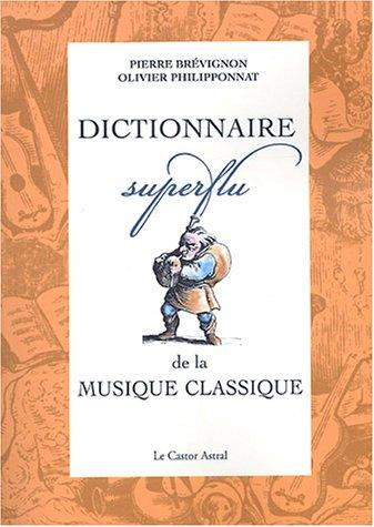 Dictionnaire superflu de la musique classique par Pierre Brévignon