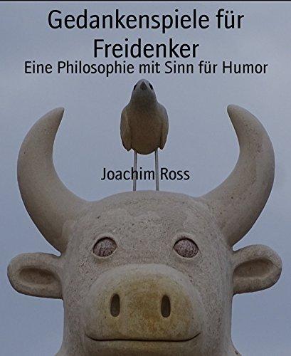 gedankenspiele-fur-freidenker-eine-philosophie-mit-sinn-fur-humor-german-edition