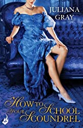 How To School Your Scoundrel: Princess In Hiding Book 3 (Princess In Hiding Series)