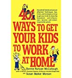 401 Ways to Get Your Kids to Work at Home (Paperback) - Common