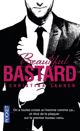 Beautiful Bastard (1) par Christina LAUREN