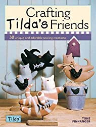 Crafting Tilda's Friends: 30 Unique Projects Featuring Adorable Creations from Tilda by Tone Finnanger (2010-02-15)