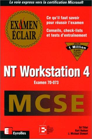 MCSE, NT Worksation 4, Examen 70-073 par Kurt*Stewart, J. Michael*Tittel, Ed Hudson