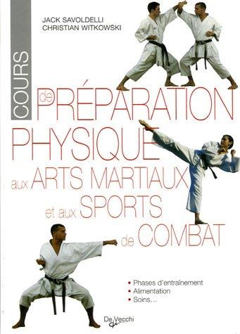Préparation physique aux arts martiaux et aux sports de combat par Jack Savoldelli, Christian Witkowski
