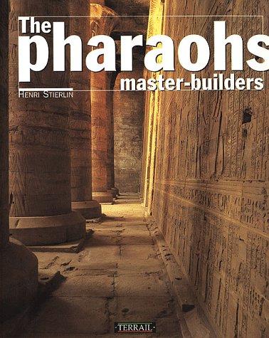 The pharaohs, master-builders