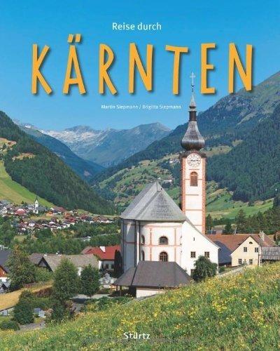 Reise durch KÄRNTEN - Ein Bildband mit über 190 Bildern auf 140 Seiten - STÜRTZ Verlag