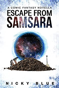 Escape From Samsara: A Dark Comedy Fantasy Adventure (Prophecy Allocation Book 1) (English Edition) de [Blue, Nicky]