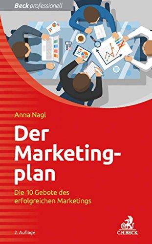 Der Marketingplan: Die 10 Gebote des erfolgreichen Marketings (Beck Professionell)