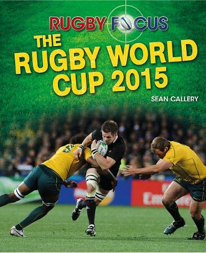 The Rugby World Cup 2015 (Rugby Focus)