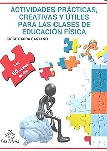 Útil: ACTIVIDADES PRÁCTICAS CREATIVAS Y ÚTILES PARA LAS CLASES DE EDUCACIÓN FÍSICA