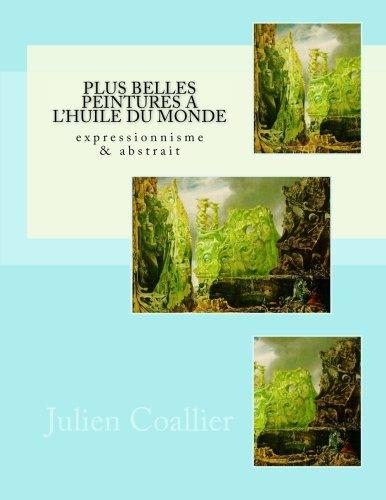 Plus Belles Peintures a L'huile du Monde: expr...