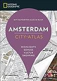 NATIONAL GEOGRAPHIC City-Atlas Amsterdam. Highlights, Genuss, Kultur, Shopping. Reiseführer, Stadtplan und Faltkarte in einem. NEU 2018