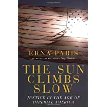 The Sun Climbs Slow: Justice in the Age of Imperial America