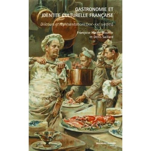 Gastronomie et identité culturelle française : Discours et représentation (XIX-XXe siècles)