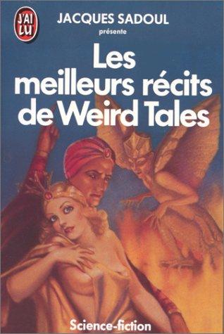 Les Meilleurs Récits de Weird Tales par Jacques Sadoul