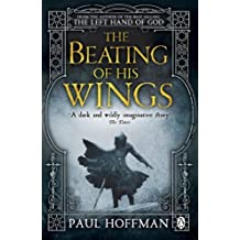 By Paul Hoffman - The Beating of his Wings (Left Hand of God Trilogy 3)