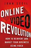 Online Video Revolution: How to Reinvent and Market Your Business Using Video (English Edition)