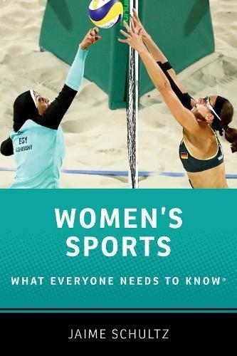 Women's sports : what everyone needs to know / Jaime Schultz | Schultz, Jaime