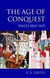 The Age of Conquest: Wales 1063-1415 (Oxford History of Wales, 2): Age of Conquest - Wales, 1063-1415 Vol 2