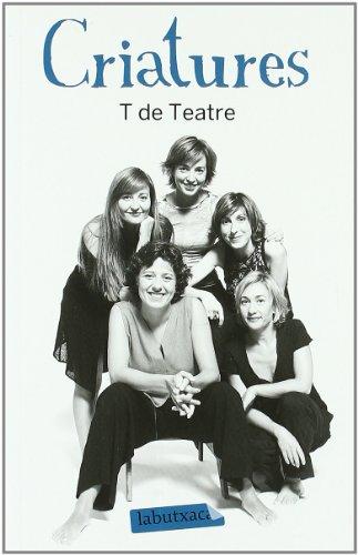 Criatures: T de Teatre (Labutxaca) por Sergi Belbel Coslado