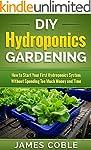 Hydroponics : DIY Hydroponics Gardeni...