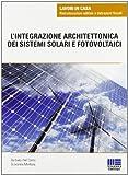 L'integrazione architettonica dei sistemi solari e fotovoltaici