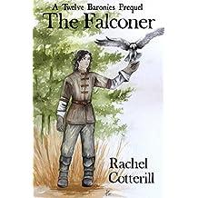 The Falconer (Twelve Baronies Prequels Book 1)