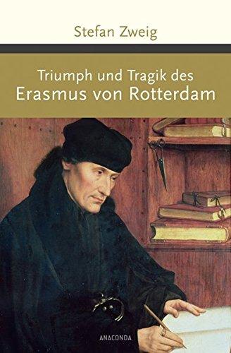 Triumph und Tragik des Erasmus von Rotterdam (Große Klassiker zum kleinen Preis)
