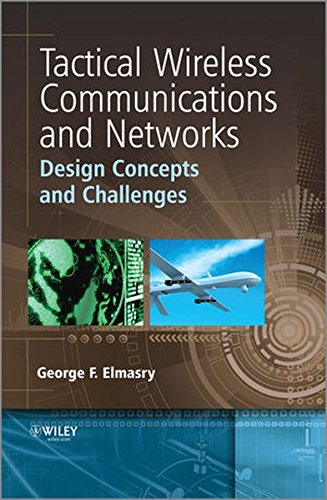 Tactical Wireless Communications and Networks: Design Concepts and Challenges
