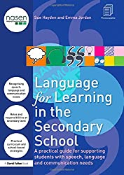 Language for Learning in the Secondary School: A Practical Guide for Supporting Students with Speech, Language and Communication Needs (David Fulton / Nasen)
