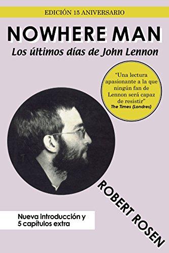 Nowhere Man: Los últimos días de John Lennon por Robert Rosen
